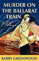 Murder on the Ballarat Train, Kerry Greenwood