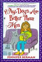 Why Dogs Are Better Than Men, Jennifer Berman
