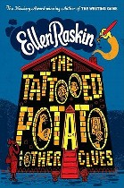 The Tattooed Potato and Other Clues, Ellen Raskin